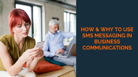 how-why-to-use-sms-messaging-for-business-communications