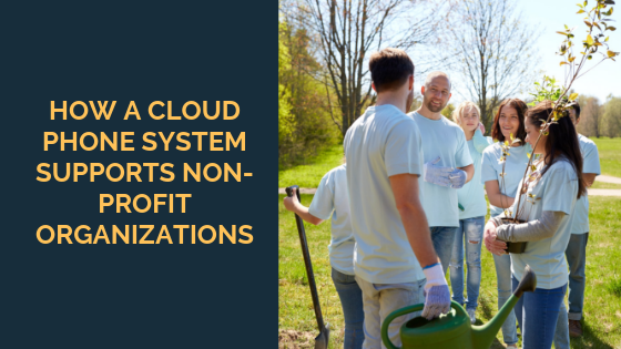 how-a-cloud-phone-system-supports-non-profit-organizations