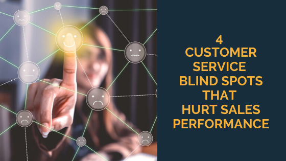 4-customer-service-blind-spots-that-hurt-sales-performance