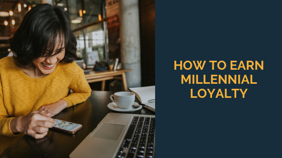 how-to-earn-millennial-loyalty