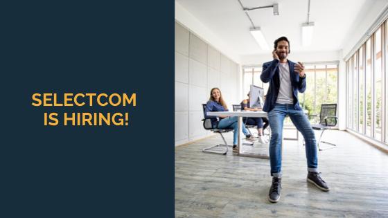 SelectCom is hiring