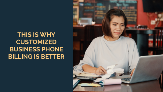 This is Why Customized Business Phone Billing is Better