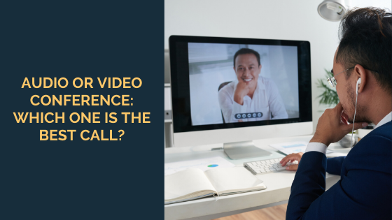 Audio-or-Video-Conference_-Which-One-is-the-Best-Call