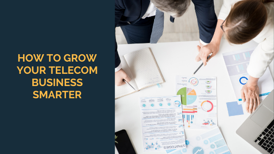 how-to-grow-your-telecom-business-smarter