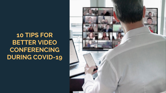 10-Tips-for-Better-Video-Conferencing-During-COVID-19