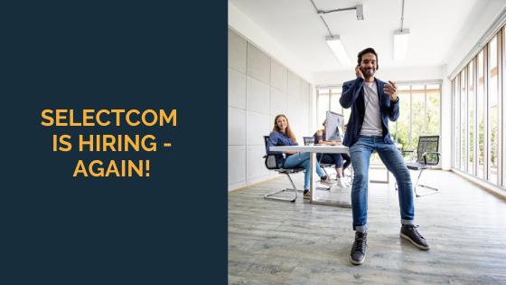 selectcom-is-hiring-again