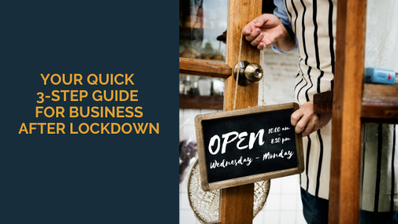 Your Quick 3-Step Guide for Business After Lockdown